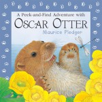 A Peek-and-Find Adventure with Oscar Otter - A.J. Wood, Maurice Pledger