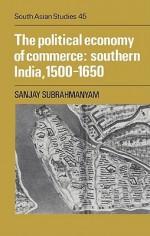 The Political Economy Of Commerce: Southern India, 1500 1650 - Sanjay Subrahmanyam