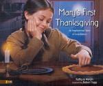 Mary's First Thanksgiving: An Inspirational Story Of Gratefulness - Kathy-Jo Wargin