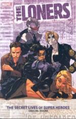 The Loners: The Secret Lives of Superheroes - Karl Moline, C. B. Cebulski