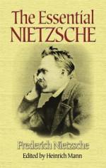 The Essential Nietzsche - Friedrich Nietzsche, Heinrich Mann