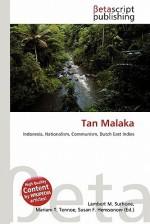 Tan Malaka - Lambert M. Surhone, Mariam T. Tennoe, Susan F. Henssonow