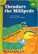 Theodore the Millipede - Carole Tremblay, Janet Macaulay, Celine Malepart