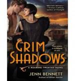 Grim Shadows (Library Edition) - Jenn Bennett