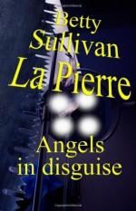 Angels In Disguise - Betty Sullivan La Pierre