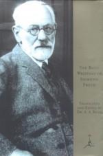 The Basic Writings of Sigmund Freud - Sigmund Freud, A.A. Brill