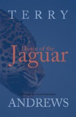 Dance of the Jaguar: The Path to Transformation - Terry Andrews