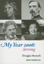 My Year 2006: Serving - Douglas Messerli