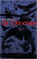 Of A Feather - Ken Goldman