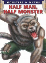 Half Man, Half Monster - Gerrie McCall, Lisa Regan