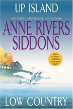 Up Island and Low Country - Anne Rivers Siddons