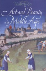 Art and Beauty in the Middle Ages - Umberto Eco, Hugh Bredin