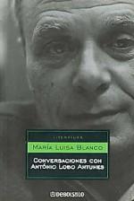 Conversaciones con Antonio Lobo Antunes/ Conversations with Antonio Lobo Antunes - Maria Blanco Lledo, António Lobo Antunes