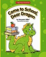 Come to School, Dear Dragon - Margaret Hillert