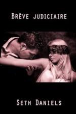 Breve Judiciaire: Un Fantasme Bdsm Avec Esclave Sexuelle - Seth Daniels