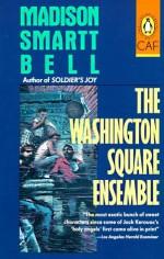 The Washington Square Ensemble - Madison Smartt Bell