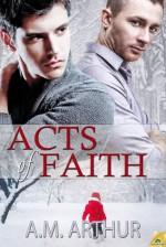 Acts of Faith - A.M. Arthur