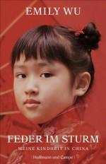 Feder im Sturm: Meine Kindheit in China (German Edition) - Emily Wu, Gerlinde Schermer-Rauwolf