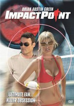 Impact Point - Hayley Cloake, Brian Austin Green, Melissa Keller
