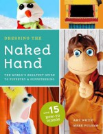 Dressing the Naked Hand - Amy White, Joe Flores, Mark H Pulham