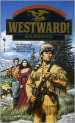 Westward! - Dana Fuller Ross