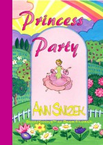Princess Party (ShortBooks by Snow Flower) - Ann Snizek