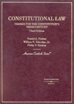 Constitutional Law: Themes for the Constitution's Third Century (American Casebook Series) - Daniel A. Farber, Philip P. Frickey, William N. Eskridge Jr.