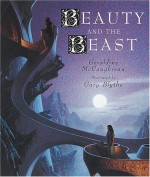 Beauty and the Beast (Carolrhoda Picture Books) - Geraldine McCaughrean, Gary Blythe