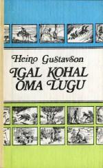 Igal kohal oma lugu - Heino Gustavson, Edgar Valter