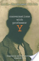 Conversations with Professor Y - Louis-Ferdinand Céline, Stanford Luce