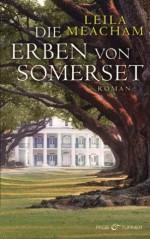 Die Erben von Somerset: Roman (German Edition) - Leila Meacham, Sonja Hauser