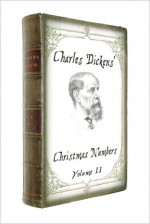 Charles Dickens' Christmas Numbers Vol. 2 with illustrations - Sam Ngo, Charles Dickens