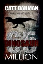 Dinosaurs: 65 Million - Catt Dahman