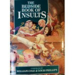 The Bedside Book Of Insults - William Cole, Louis Phillips
