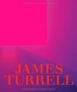 James Turrell: Seeing Yourself See - Michael Govan, Christine Y. Kim, Carol S. Eliel, Alison De Lima Greene, E.C. Krupp
