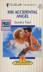 His Accidental Angel - Sandra Paul