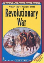 Primary Source Accounts of the Revolutionary War - James M. Deem