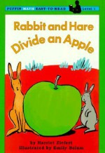 Rabbit and Hare Divide an Apple (Math Easy-To-Read Level 1) - Harriet Ziefert, Emily Bolam