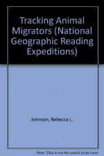 Tracking Animal Migrators - Rebecca L. Johnson