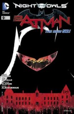 Batman (2011- ) #9 - Greg Capullo, Rafael Albuquerque, Scott Snyder, James Tynion