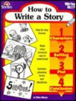 How to Write a Story - Jo Ellen Moore, Joy Evans, Shelly S. Rasche