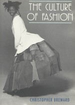 The Culture of Fashion - Christopher Breward