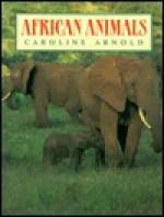 African Animals - Caroline Arnold