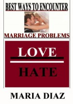 Best Ways To Encounter Marriage Problems - Maria Diaz, Various Famous Quotes from Authors
