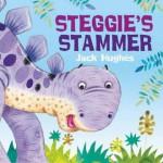 Steggie's Stammer. by Jack Hughes - Jack Hughes