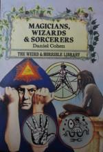 Magicians, Wizards, & Sorcerers - Daniel Cohen