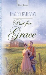 But For Grace - Tracey Bateman