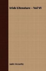 Irish Literature - Vol VI - Justin McCarthy