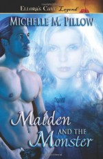 Maiden and the Monster - Michelle M. Pillow