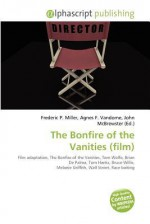 The Bonfire of the Vanities (Film) - Agnes F. Vandome, John McBrewster, Sam B Miller II